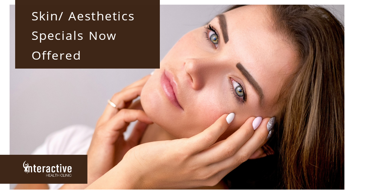 Skin/Aesthetics Specials Now Offered